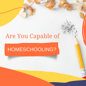Are You Capable of Homeschooling?