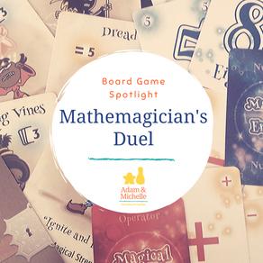 Board Game Spotlight: Mathemagician's Duel