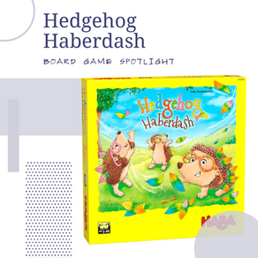 Hedgehog Haberdash Board Game Spotlight