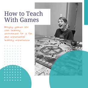 How to Teach with Games