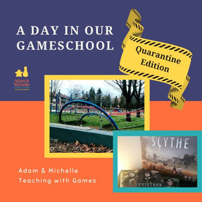 A Day in Our Gameschool: Quarantine Edition