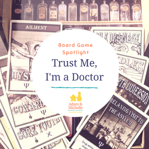 Board Game Spotlight: Trust Me, I'm a Doctor