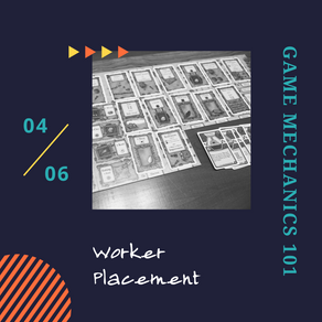 Worker Placement: Game Mechanics 101