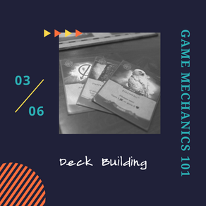 Deck Building: Game Mechanics 101