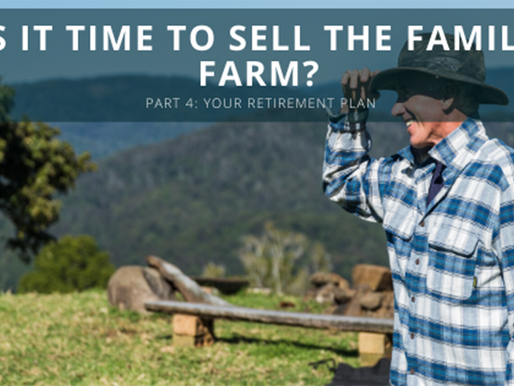 Your Retirement Plan – Is It Time to Sell the Family Farm? (Part 4)