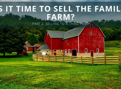 Selling your Business to a Third Party - Is it Time to Sell the Family Farm? (Part 2)