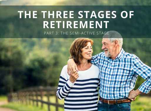 The Three Stages of Retirement: The Semi-Active Stage (Part 3)