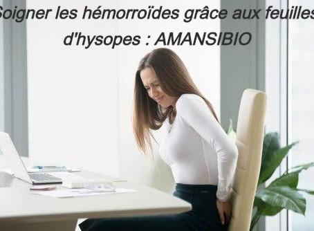 Comment soigner les hémorroïdes avec les feuilles d'hysopes?