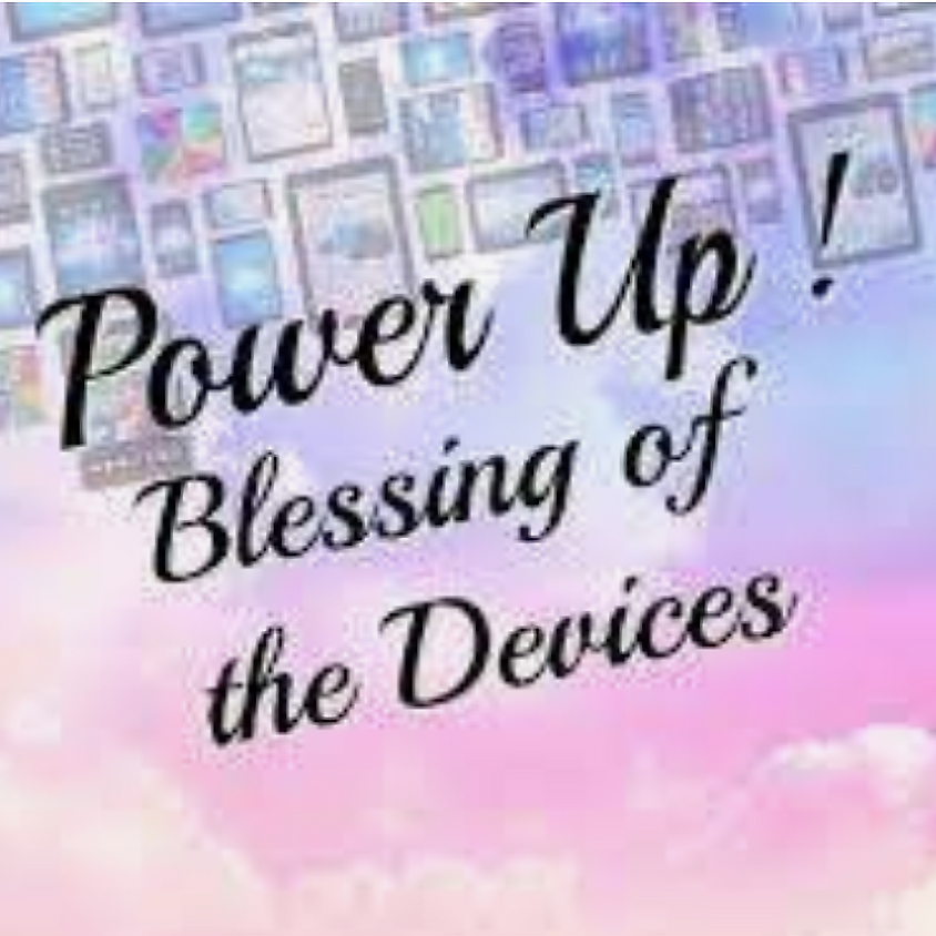 Blessing of the Devices