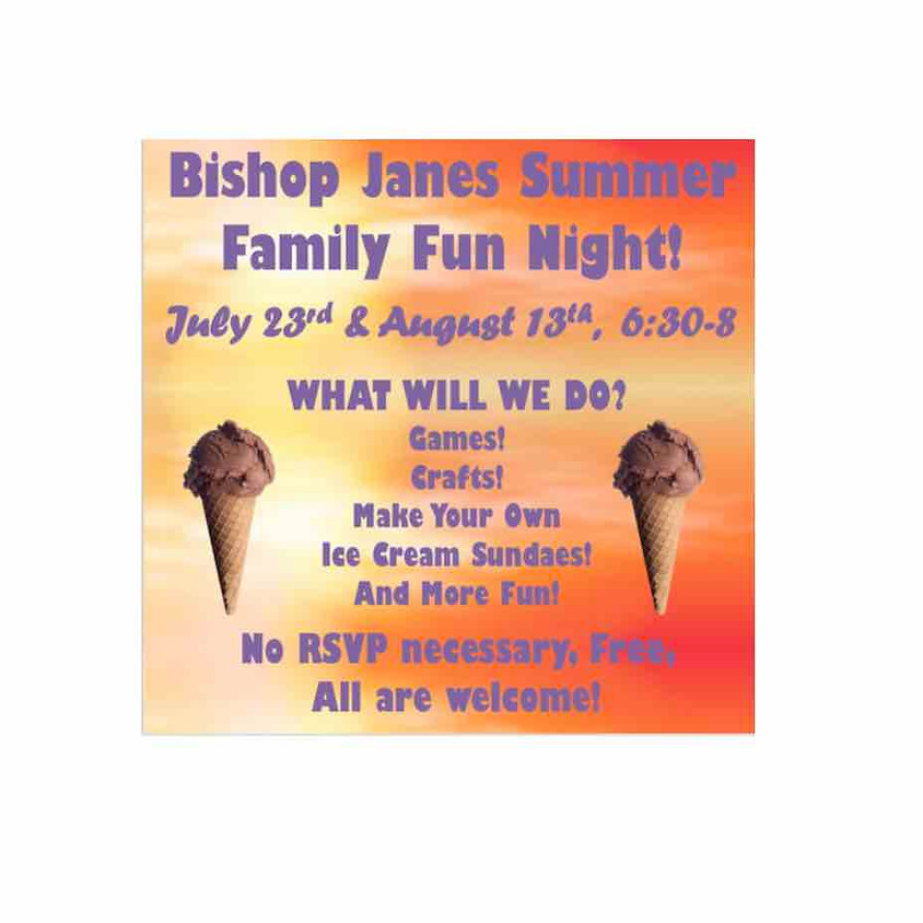 Summer FAMILY FUN  NIGHT  2019 - Second of Two Parties