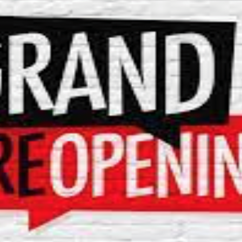GRAND Re-Opening!!