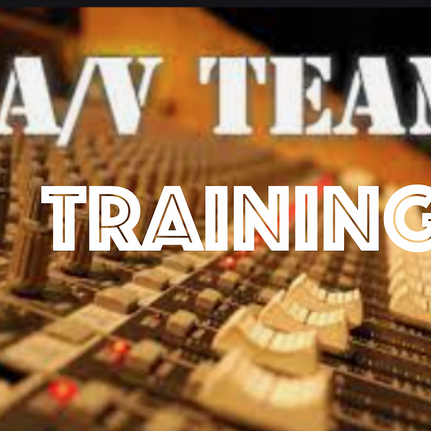 A/V Training Session, Tuesday, April 27, 7PM in Sanctuary