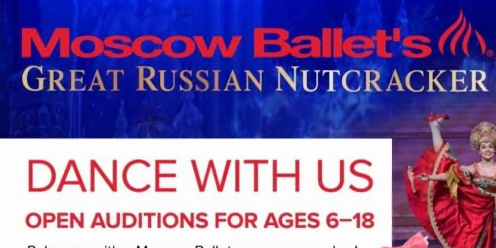 AUDITIONS - Moscow Ballet (Nutcracker)