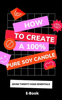 How To Make a 100% Pure Soy Candle : E-Book