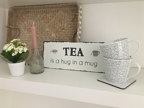 Tea Is A Hug In A Mug Metal Sign