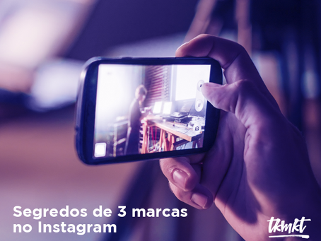 Segredos de 3 marcas no Instagram