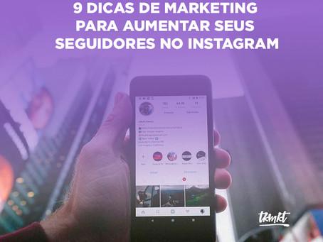 9 dicas de marketing para aumentar seus seguidores no Instagram