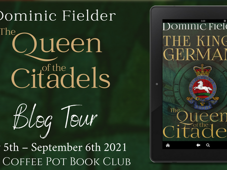 Read an excerpt from The Queen of the Citadels by Dominic Fielder @Kings_Germans