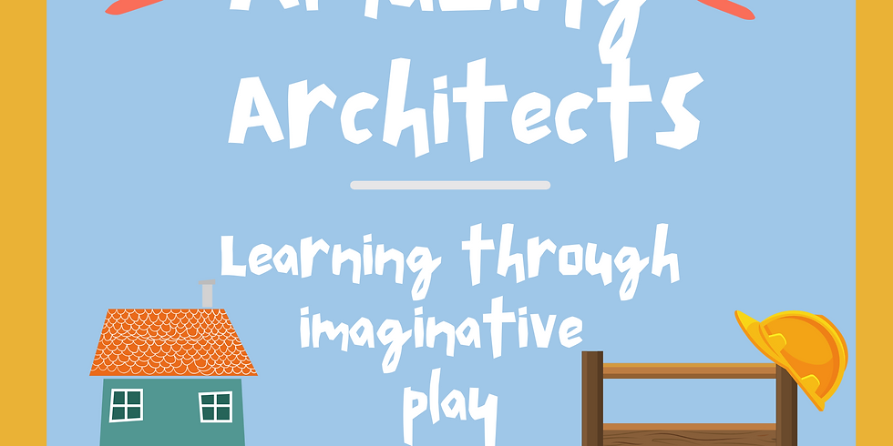 Friday: Amazing Architects Little STEAMers