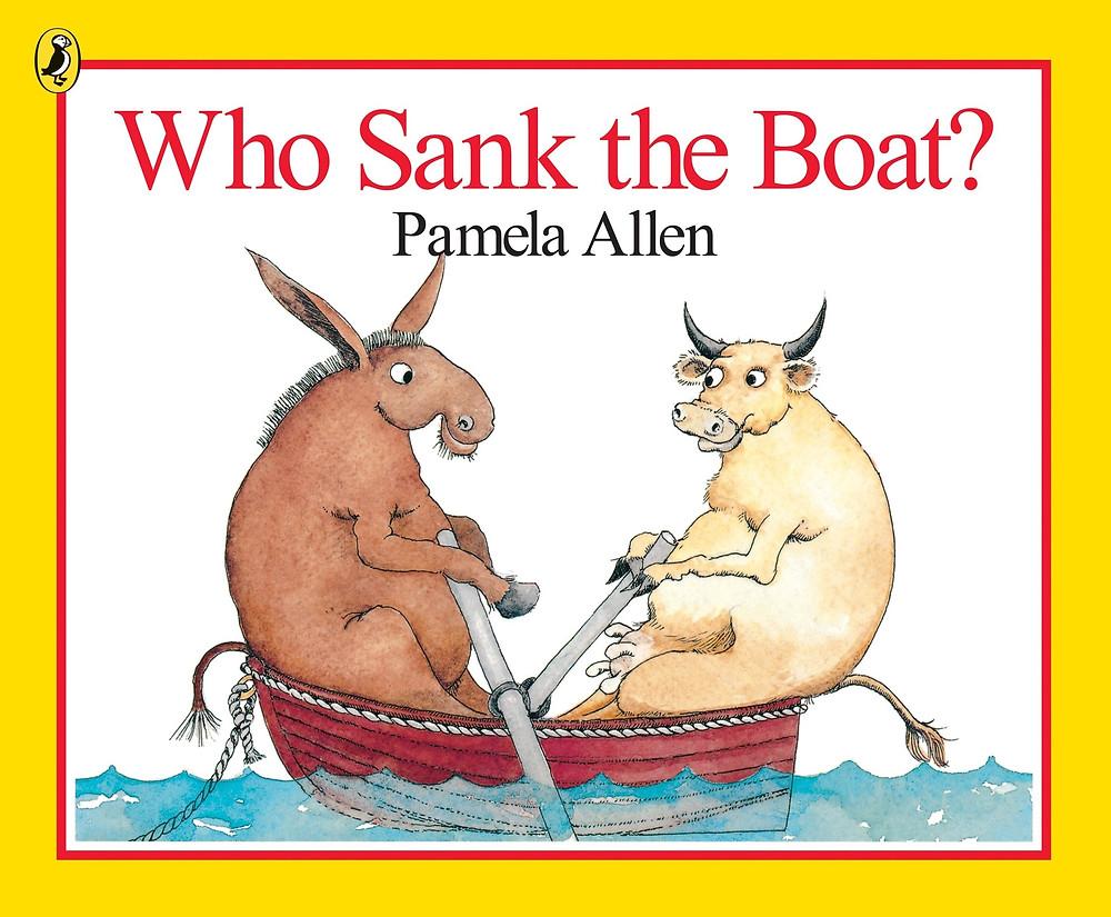 Who Sank the Boat by Pamela Allen