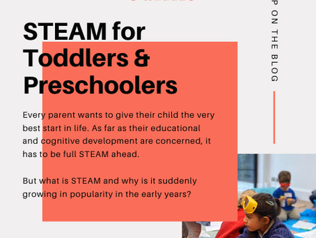 STEAM for toddlers and preschoolers - what is it and why is it growing in popularity?