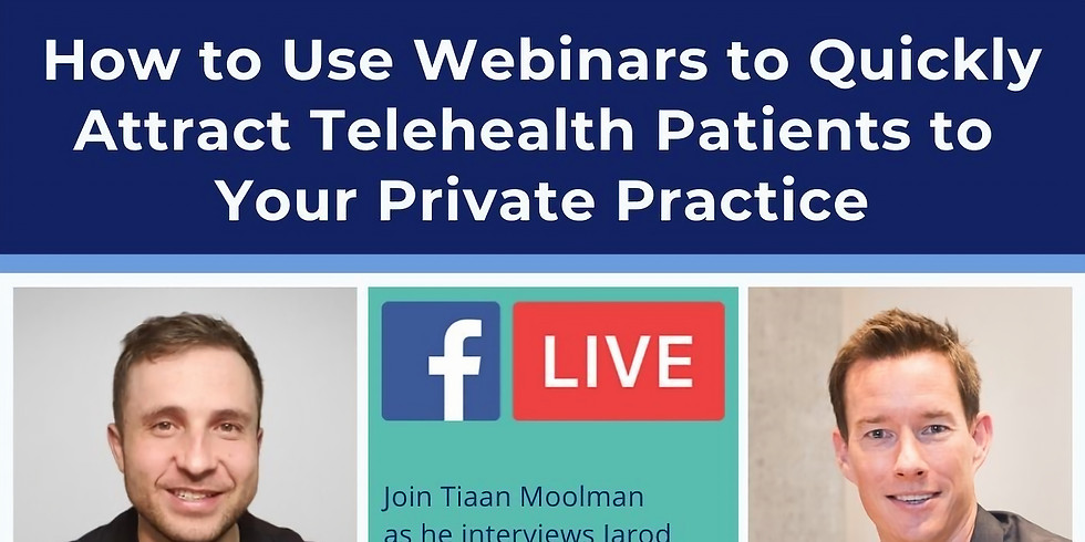 How to Use Webinars to Quickly Attract Telehealth Patients to Your Private Practice