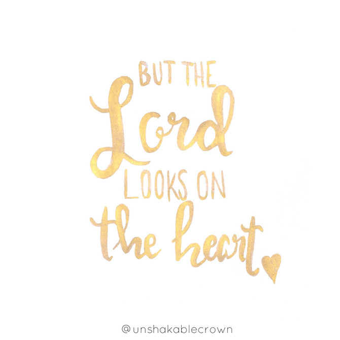 But the Lord Looks on the Heart