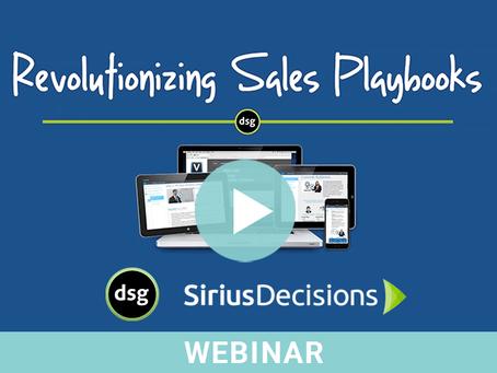 Revolutionizing Sales Playbooks - DSG & SiriusDecisions