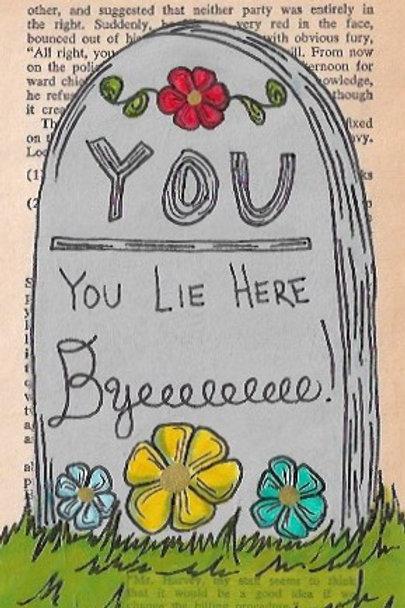 You Lie Here, Byeeeeeeeee!