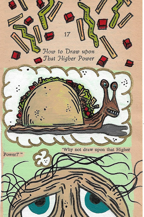 How To Draw Upon That Higher Power : Taco Snail