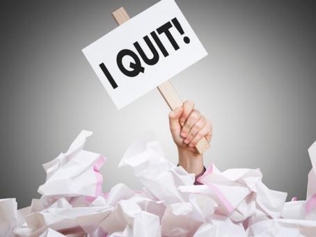 It's Easier to Quit: Attitude Adjustment Series (Part 4)