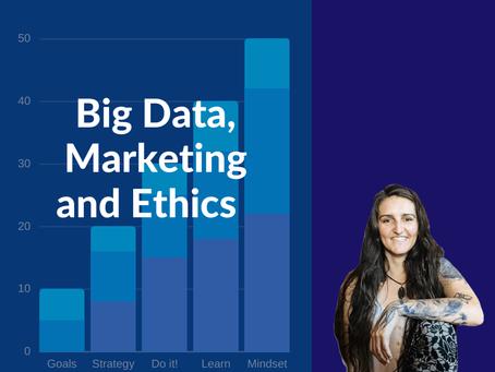 Big Data, Marketing and Ethics