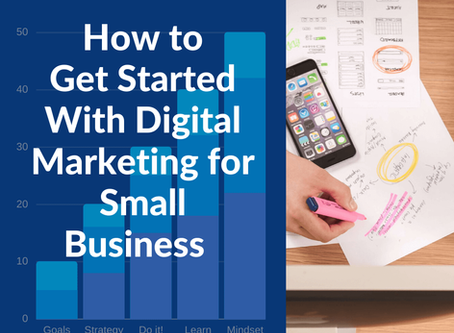 How to Get Started With Digital Marketing for Small Business