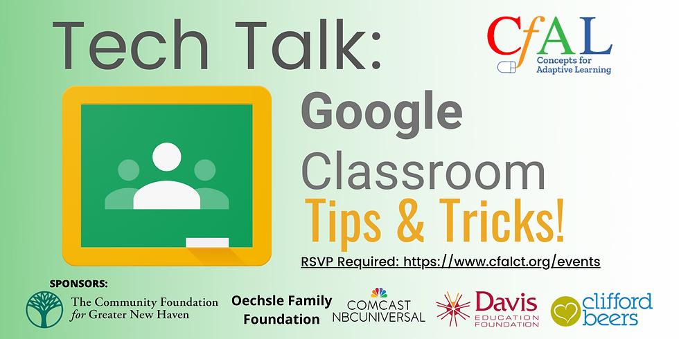 Tech Talk: Google Classroom Tips & Tricks!