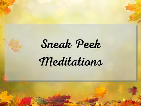 Sneak Peek Meditations: Nov 2020
