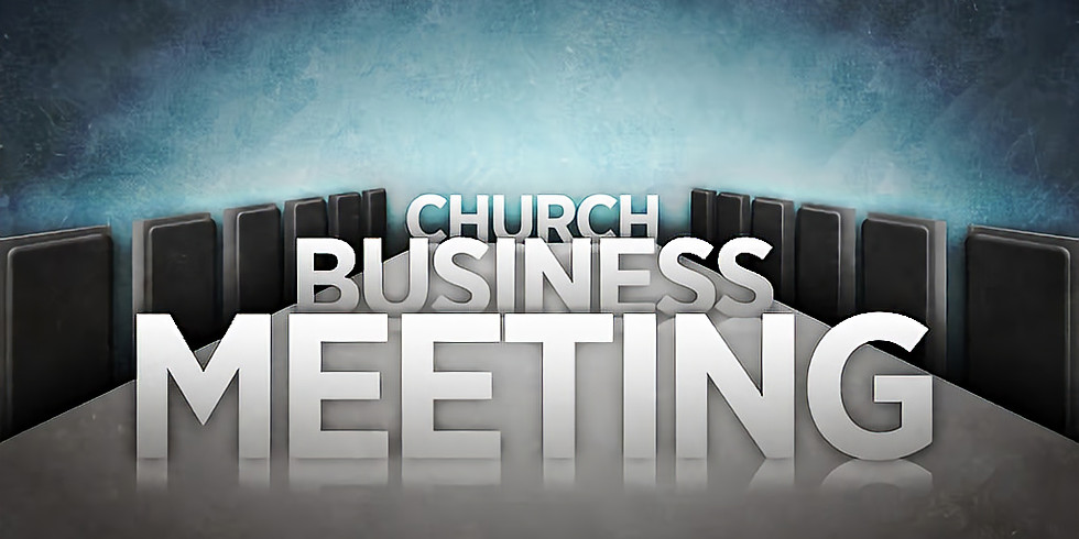 Church Business Meeting (Continuation)