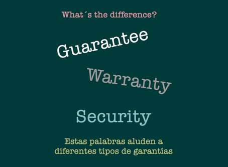 Guarantee, Warranty and Security. What is the difference?