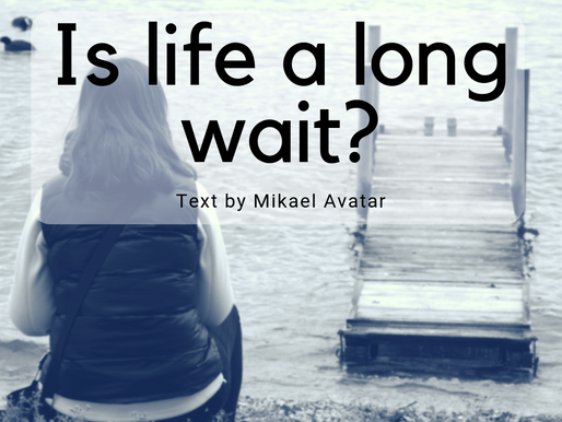 Is life a long wait?