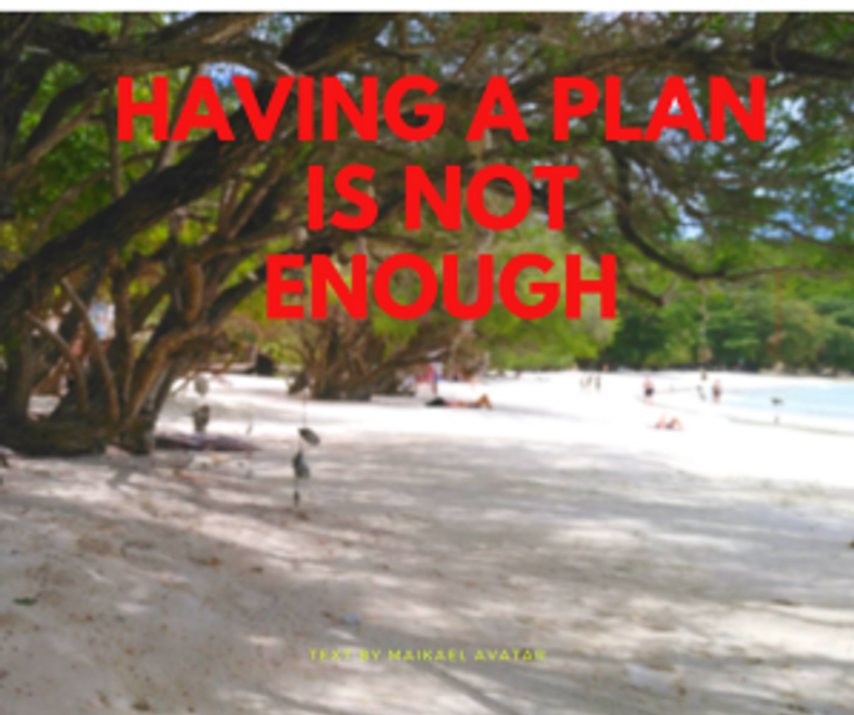 Having a plan is not enough
