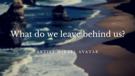 what-do-we-leave-behind-us_