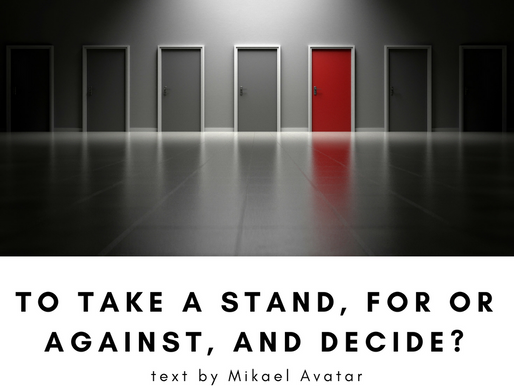 To take a stand for or against and decide?