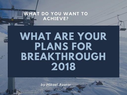 What are your plans for breakthough 2018