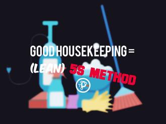 Good Housekeeping = (Lean) 5S Method