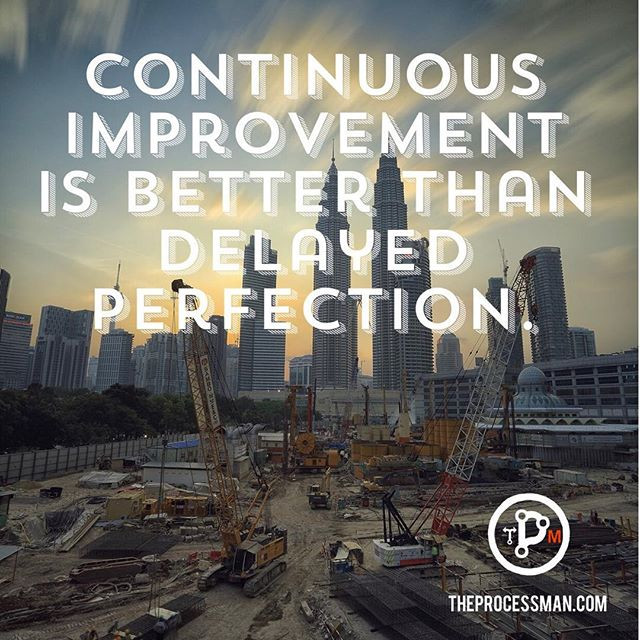 Continuous Improvement is the key!