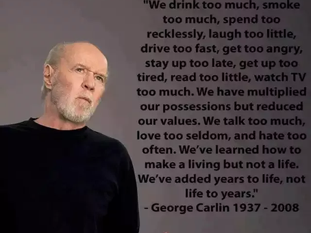 Wise Words, from George Carlin?