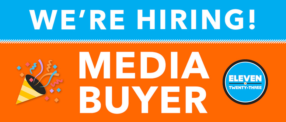Eleven Twenty-Three Advertising - Media Planner/Buyer