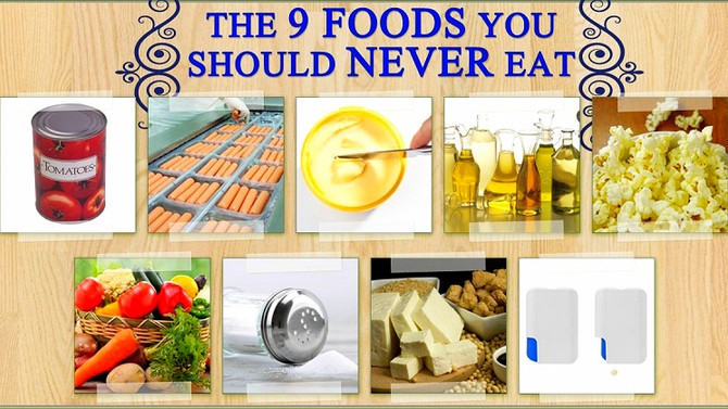 9 Foods you should never eat!