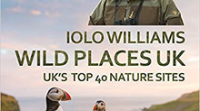 Wild Places Uk – The Uk's top 40 Nature Sites by Iolo Williams softback, published by Serin, 192 pag