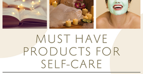 7 Must Have Products for Self Care