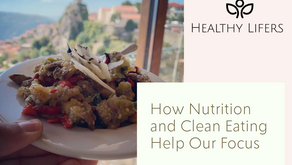 How Nutrition and Clean Eating Help Our Focus